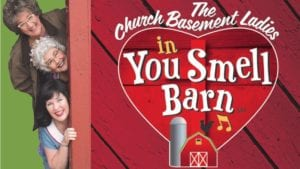 The Church Basement Ladies : You Smell Barn