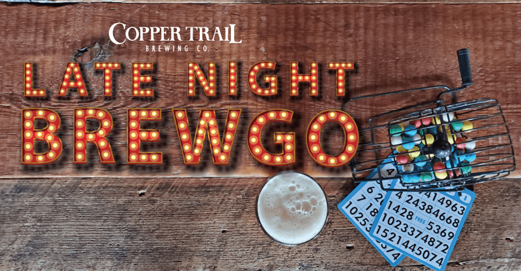 Late Night BREWGO at Copper Trail