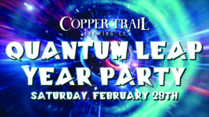 Quantum Leap Year_Copper Trail Brewing